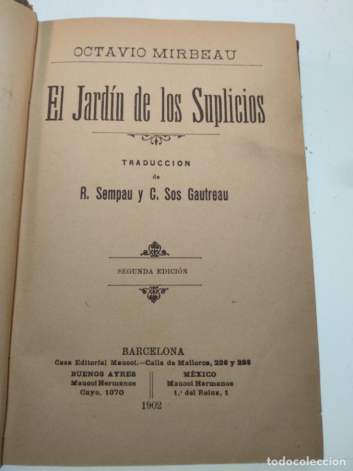 Libros antiguos: EL JARDÍN DE LOS SUPLICIOS - OCATAVIO MIRBEAU - CASA EDITORIAL MAUCCI - BARCELONA - 1902 - Foto 3 - 138687390