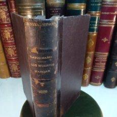 Libros antiguos: LOS MUERTOS MANDAN - V. BLASCO IBAÑEZ - F. SEMPERE Y COMPAÑÍA EDITORES - VALENCIA - 1910 -. Lote 138690750