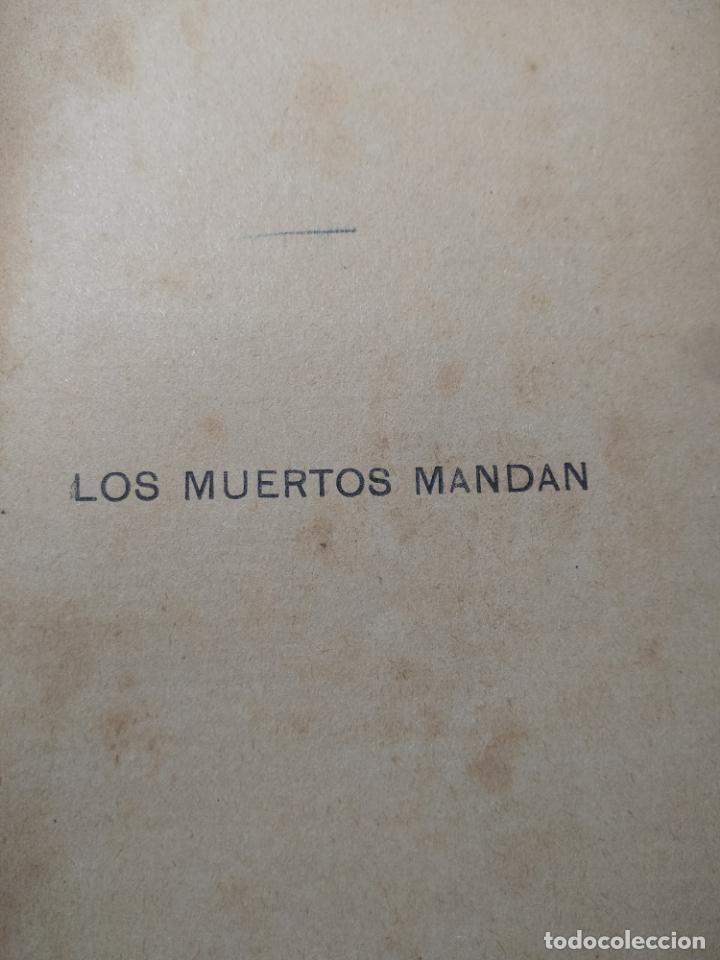 Libros antiguos: LOS MUERTOS MANDAN - V. BLASCO IBAÑEZ - F. SEMPERE Y COMPAÑÍA EDITORES - VALENCIA - 1910 - - Foto 2 - 138690750