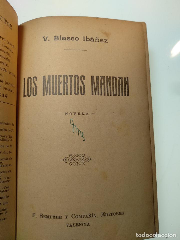Libros antiguos: LOS MUERTOS MANDAN - V. BLASCO IBAÑEZ - F. SEMPERE Y COMPAÑÍA EDITORES - VALENCIA - 1910 - - Foto 3 - 138690750
