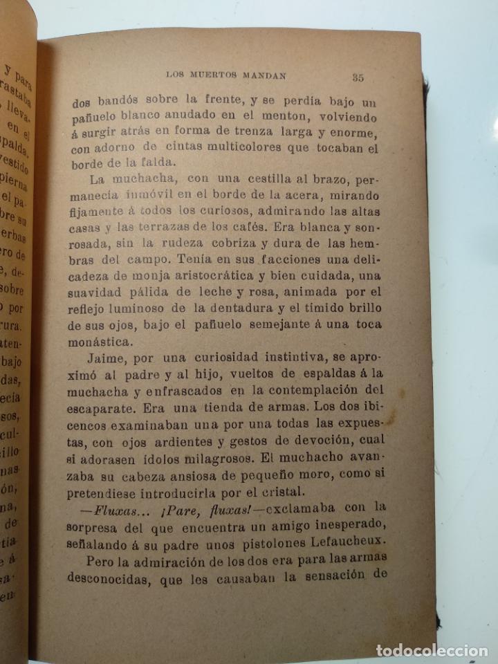 Libros antiguos: LOS MUERTOS MANDAN - V. BLASCO IBAÑEZ - F. SEMPERE Y COMPAÑÍA EDITORES - VALENCIA - 1910 - - Foto 5 - 138690750
