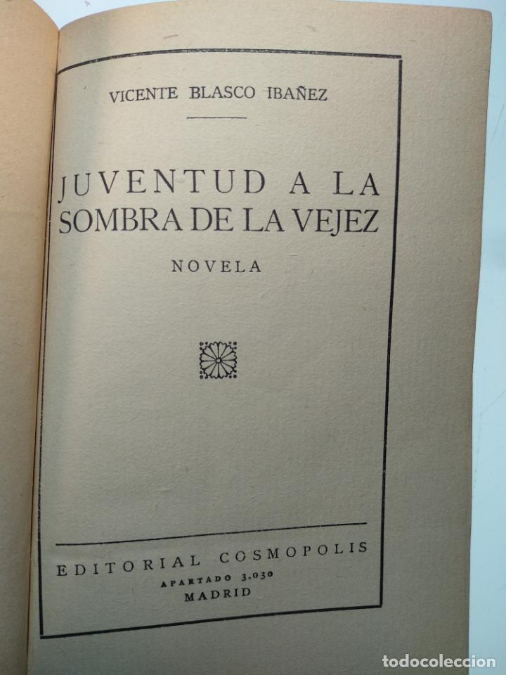 Libros antiguos: JUVENTUD A LA SOMBRA DE LA VEJEZ - V. BLASCO IBAÑEZ - EDITORIAL COSMOPOLIS - MADRID - 1928 - - Foto 2 - 138691154