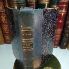Libros antiguos: EL HOMBRE DE LA ROSA BLANCA - PEDRO MATA - HISTORIA TRISTE DE UNA NIÑA BIEN - EDIT. PUEYO - 1922 - M. Lote 138691554