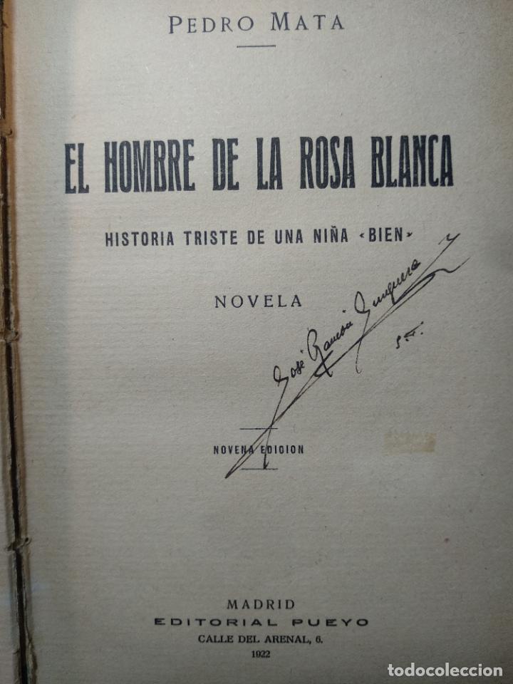Libros antiguos: EL HOMBRE DE LA ROSA BLANCA - PEDRO MATA - HISTORIA TRISTE DE UNA NIÑA BIEN - EDIT. PUEYO - 1922 - M - Foto 2 - 138691554