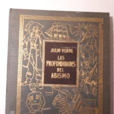 Libros antiguos: LAS PROFUNDIDADES DEL ABISMO. JULIO VERNE. Lote 139570806
