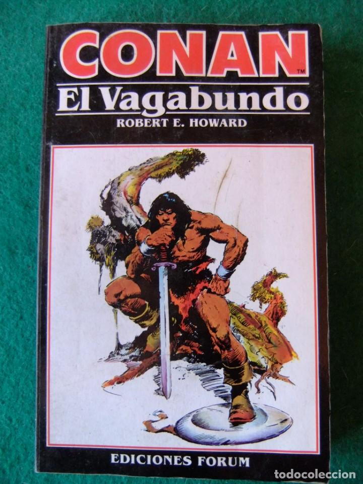 CONAN Nº 4 CONAN EL VAGABUNDO DE ROBERT E. HOWARD EDICIONES FORUM (Libros antiguos (hasta 1936), raros y curiosos - Literatura - Narrativa - Ciencia Ficción y Fantasía)