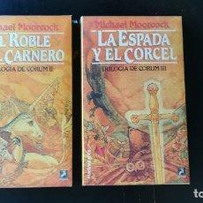 Libros antiguos: NOVELAS EL ROBLE Y EL CARNERO, LA ESPADA Y EL CORCEL (TRILOGIA DE CORUM II Y III) MICHAEL MOORCOCK. Lote 140408102
