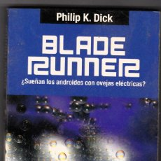 Libros antiguos: BLADE RUNNER DE PHILIP K. DICK. Lote 141160842