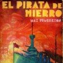 Libros antiguos: MAX PEMBERTON . EL PIRATA DE HIERRO (NOVELA DE AVENTURAS IBERIA, 1931). Lote 141499629