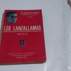 Libros antiguos: ROBERTO ARLT - LOS LANZALLAMAS - 1° EDICION. Lote 141516374