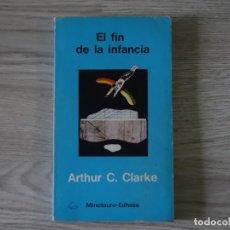 Libros antiguos: EL FIN DE LA INFANCIA - ARTHUR C. CLARK. Lote 142656574