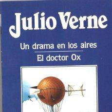 Libros antiguos: JULIO VERNE. UN DRAMA EN LOS AIRES. EL DOCTOR OX. 1988. Lote 142844066