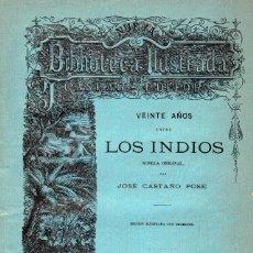Libros antiguos: VEINTE AÑOS ENTRE LOS INDIOS. JOSÉ CASTAÑO POSE. AÑO 1885. ILUSTRADO CON GRABADOS.. Lote 142978362