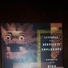 Libros antiguos: LEYENDAS DE LA SERPIENTE EMPLUMADA. Lote 143222998