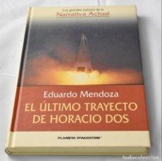 Libros antiguos: EL ÚLTIMO TRAYECTO DE HORACIO DOS, MENDOZA, EDUARDO. Lote 143400382