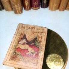 Libros antiguos: LA REINA DE LAS HORMIGAS - CUENTOS PARA NIÑOS - ILUSTRADO POR M. PICOLO - SATURNINO CALLEJA - MADRID. Lote 143718246