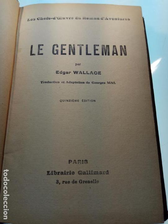 Libros antiguos: LE GENTLEMAN - EDGAR WALLACE - LIBRAIRIE GALLIMARD - 1931 - PARÍS - FRANCÉS - - Foto 4 - 144055494