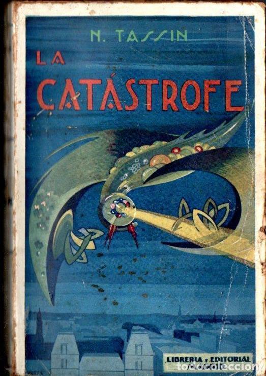 TASSIN : LA CATÁSTROFE (LIB. EDITORIAL MADRID, 1924) (Libros antiguos (hasta 1936), raros y curiosos - Literatura - Narrativa - Ciencia Ficción y Fantasía)