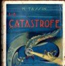 Libros antiguos: TASSIN : LA CATÁSTROFE (LIB. EDITORIAL MADRID, 1924). Lote 145362354