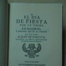 Libros antiguos: AÑO 1754. EL DÍA DE FIESTA POR LA TARDE EN MADRID. JUAN DE ZABALETA. FACSÍMIL. Lote 145648026
