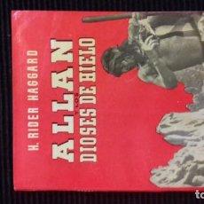 Libros antiguos: ALLAN Y LOS DIOSES DE HIELO.BRUGUERA 1945.. Lote 146450258