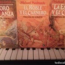 Libros antiguos: TRILOGÍA DE CORUM - MOORCOCK [EL TORO Y LA LANZA + EL ROBLE Y EL CARNERO + LA ESPADA Y EL CORCEL]. Lote 147094070