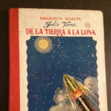 Libros antiguos: JULIO VERNE DE LA TIERRA A LA LUNA 1931. Lote 147198597