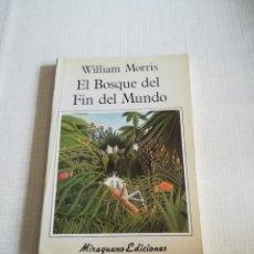 Libros antiguos: EL BOSQUE DEL FIN DEL MUNDO (WILLIAM MORRIS). Lote 147712438