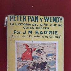 Libros antiguos: PETER PAN Y WENDY. LA HISTORIA DEL NIÑO QUE NO QUISO CRECER. J M BARRIE. 4º EDICION 1932. Lote 147841286