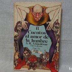 Libros antiguos: LIBRO CUENTOS AL AMOR DE LA LUMBRE VOL. II - ALMODOVAR - ANAYA - AÑO 1986 . Lote 148167754