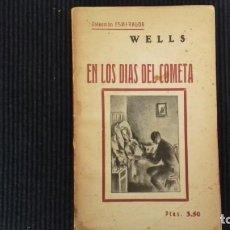 Libros antiguos: EN LOS DIAS DEL COMETA. H-J- WELLS. EDITORIAL TORIBIO TABERNER 1935.. Lote 148790898
