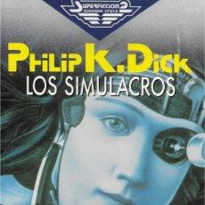 Libros antiguos: LOS SIMULACROS. PHILIP K. DICK. MARTÍNEZ ROCA SF 109 1988. Lote 149401746
