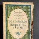 Libros antiguos: H. J. WELLS : LOS PRIMEROS HOMBRES EN LA LUNA (BAUZÁ, C. 1930). Lote 149863226