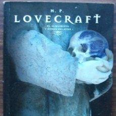 Libros antiguos: H.P. LOVECRAFT. EL ALQUIMISTA Y OTROS RELATOS.. Lote 151449006
