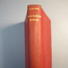 Libros antiguos: LOS MUERTOS MANDAN .NOVELA .VICENTE BLASCO IBAÑEZ. F.SEMPERE .1908 1ª EDICIÓN ( 1ª TIRADA DE 6.000). Lote 151617206