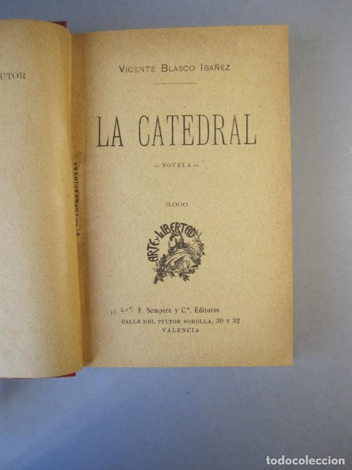 Libros antiguos: LA CATEDRAL. NOVELA .VTE.BLASCO IBAÑEZ ( F.SEMPERE 1903) 1ªEdición ( 1 tirada de 3000 ejemplares) - Foto 4 - 152482518