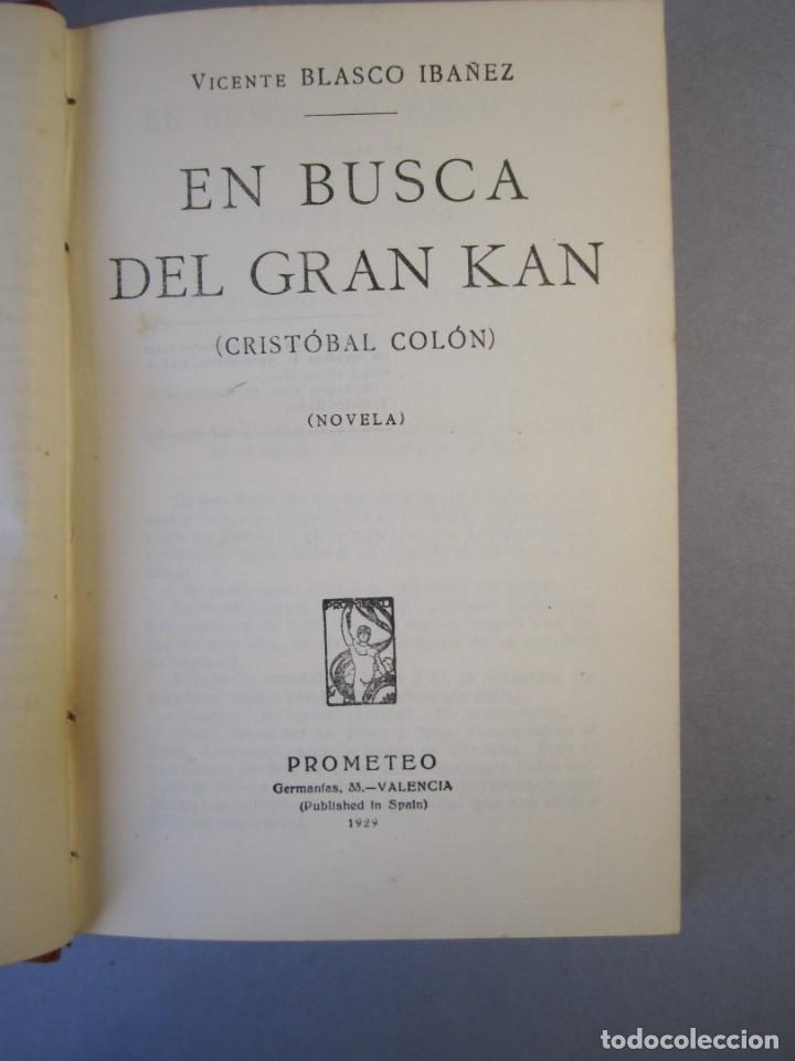 Libros antiguos: EN BUSCA DEL GRAN KAN .Novela.Vte.Blasco Ibañez.( PROMETEO,1929 ) 1 Edición - Foto 6 - 152493262