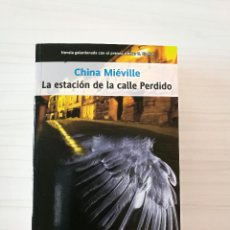 Libros antiguos: LA ESTACIÓN DE LA CALLE PERDIDO - CHINA MIÉVILLE. Lote 152647314