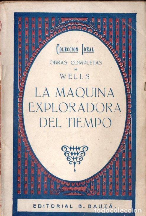 WELLS : LA MÁQUINA EXPLORADORA DEL TIEMPO (BAUZÁ, 1926) (Libros antiguos (hasta 1936), raros y curiosos - Literatura - Narrativa - Ciencia Ficción y Fantasía)