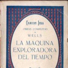 Libros antiguos: WELLS : LA MÁQUINA EXPLORADORA DEL TIEMPO (BAUZÁ, 1926). Lote 152949346