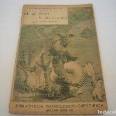 Libros antiguos: EL MUNDO VENUSIANO POR EL CORONEL IGNOTUS . Lote 153445346