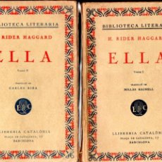 Libros antiguos: H. RIDER HAGGARD : ELLA - DOS VOLUMS (CATALONIA, 1931) EN CATALÁN. Lote 155643002