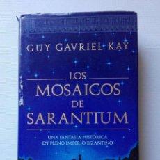 Libros antiguos: LIBRO DE LOS MOSAICOS DE SARANTIUM( GUY GAVRIEL KAY).. Lote 155839182