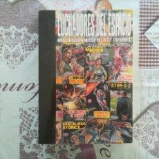 Libros antiguos: LUCHADORES DEL ESPACIO UNA COLECCION MITICA DE LA C. F. ESPAÑOLA. Lote 156225946