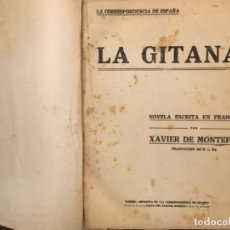 Libros antiguos: LA GITANA, XAVIER DE MONTEPIN. Lote 156526906