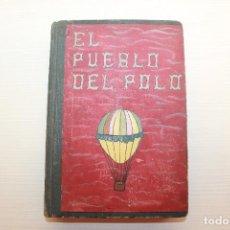 Libros antiguos: EL PUEBLO DEL POLO, CARLOS DERENNES, MADRID, 1921. Lote 157703674