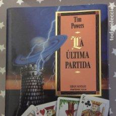 Libros antiguos: LA ULTIMA PARTIDA TIM POWERS. Lote 158473522