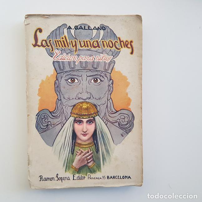 LAS MIL Y UNA NOCHES,A. GALLAND,EDICIÓN PARA NIÑOS,ED. RAMÓN SOPENA,1934 (Libros antiguos (hasta 1936), raros y curiosos - Literatura - Narrativa - Ciencia Ficción y Fantasía)