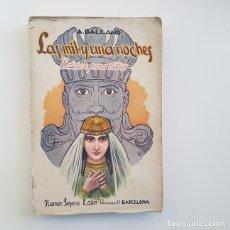 Libros antiguos: LAS MIL Y UNA NOCHES,A. GALLAND,EDICIÓN PARA NIÑOS,ED. RAMÓN SOPENA,1934. Lote 160578182