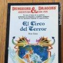 Libros antiguos: EL CIRCO DEL TERROR, DUNGEONS & DRAGONS AVENTURA SIN FIN TIMUN MAS. Lote 160952770